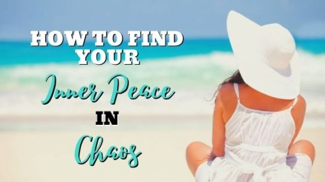 find your inner peace in chaos