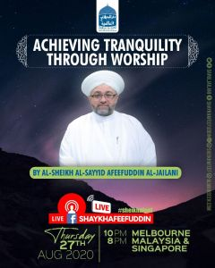 Read more about the article Achieving Tranquility Through Worship   27 Aug 2020