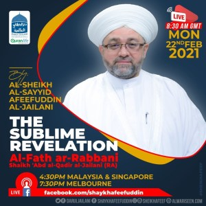 Read more about the article Al-Fath ar-Rabbani – The Sublime Revelation | 22 Feb 2021 | Weekly Classes