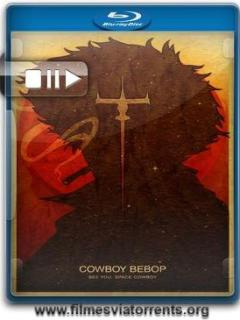 Cowboy Bebop Torrent – BluRay 1080p Legendado