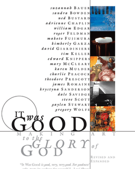 It Was Good: Making Art to the Glory of God