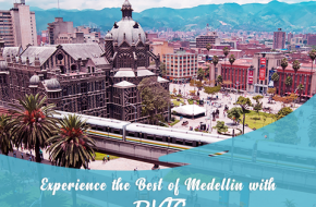 Pack Your Suitcase And Go For An Incredible Medellín holiday