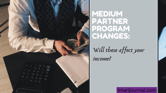 "A man counts money at a desk with a laptop, calculator and planner. Text reads, ""Medium Partner Program changes: Will these affect your income?"""