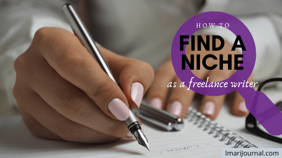 "A woman's hand holds a pen over a notebook. Overlaying text in a purple magnifying glass says, ""How to find a niche as a freelance writer."""