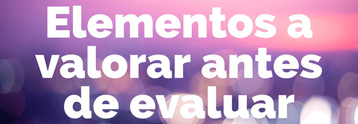 Elementos que deberíamos valorar antes de evaluar: Introducción