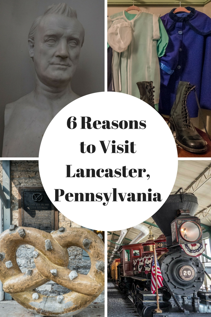 Pinterest 6 Reasons to Visit Lancaster Pennsylvania