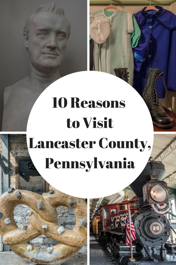 Pinterest 10 Reasons to Visit Lancaster County Pennsylvania