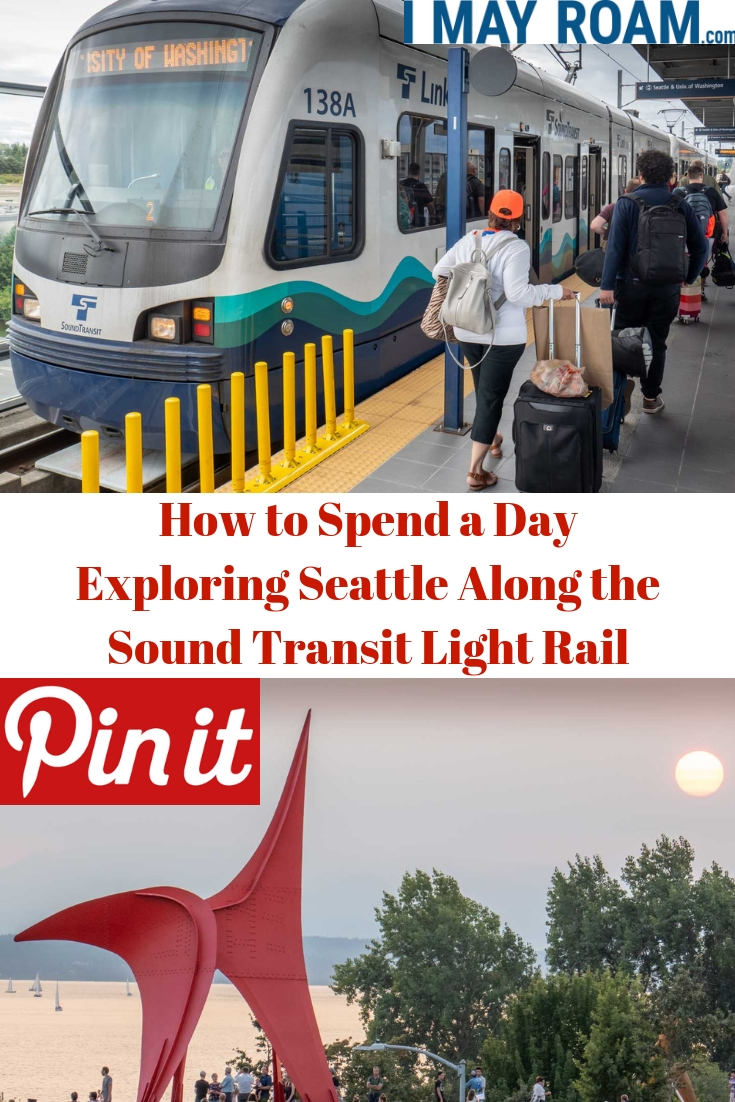 Pinterest How to Spend a Day Exploring Seattle Along the Sound Transit Light Rail