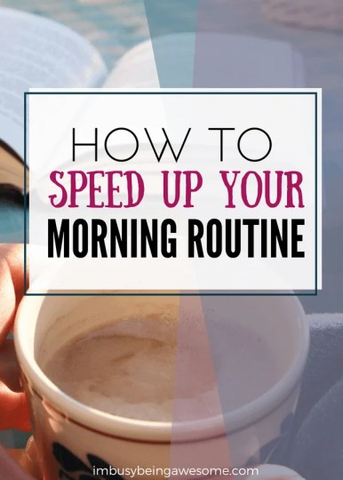 How to speed up your morning routine. Quick morning, rushed, 20 minute routine, success #morningroutine #mornings #morning #organization #organizationtips