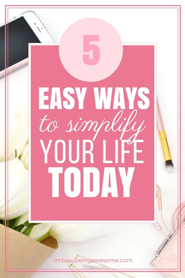 5 ways to simplify your life today. minimalist living, slow down, how to slow down, simplify, how to simplify your life, go slow #simplify #minimalist #slowdown #mindfulness #mindful