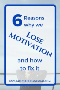 6 Reasons We Lose Motivation, and How to Fix It!