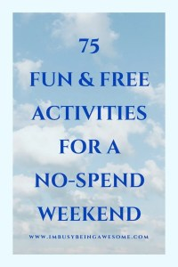 75 Fun and Free Activities for a No Spend Weekend