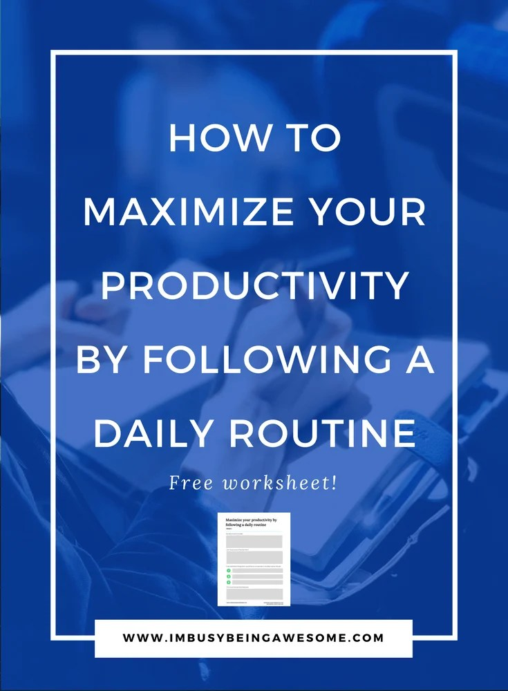 How to maximize your productivity by following a daily routine. Schedule, organized, time management, efficient, structure, balance, work life balance