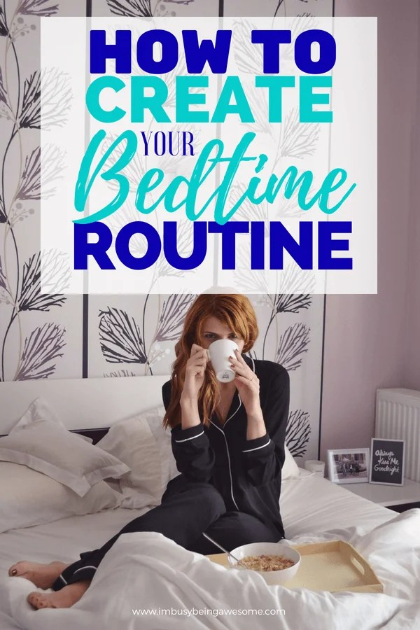 How to create your perfect bedtime routine. How to get more sleep tonight. Get your 8 hours of sleep tonight. #bedtime #bedtimeroutine #routine #selfcare #personalgrowth #personaldevelopment