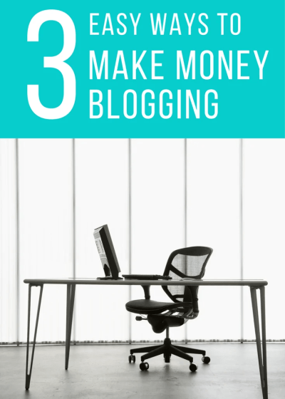 3 easy ways to make money blogging