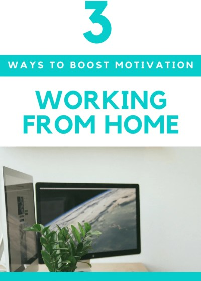 3 ways to increase motivation working from home