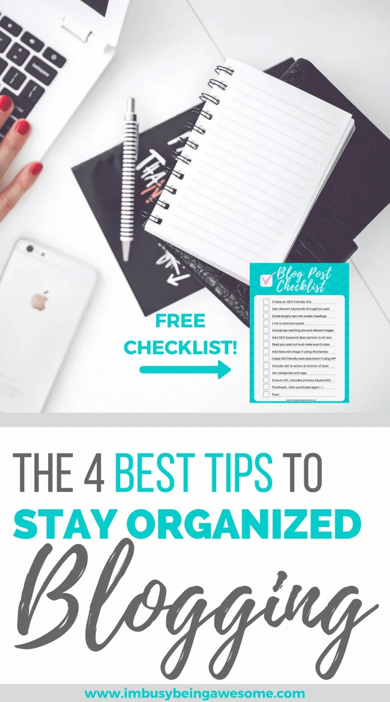4 best ways to stay organized as a blogger. blogging tips, blogger, small business, entrepreneur, stay at home mom, tips and tricks, strategies, checklist #bloggingtips #blogger #smallbusiness #entrepreneur #stayathomemom #SAHM #tipsandtricks #strategies #checklist