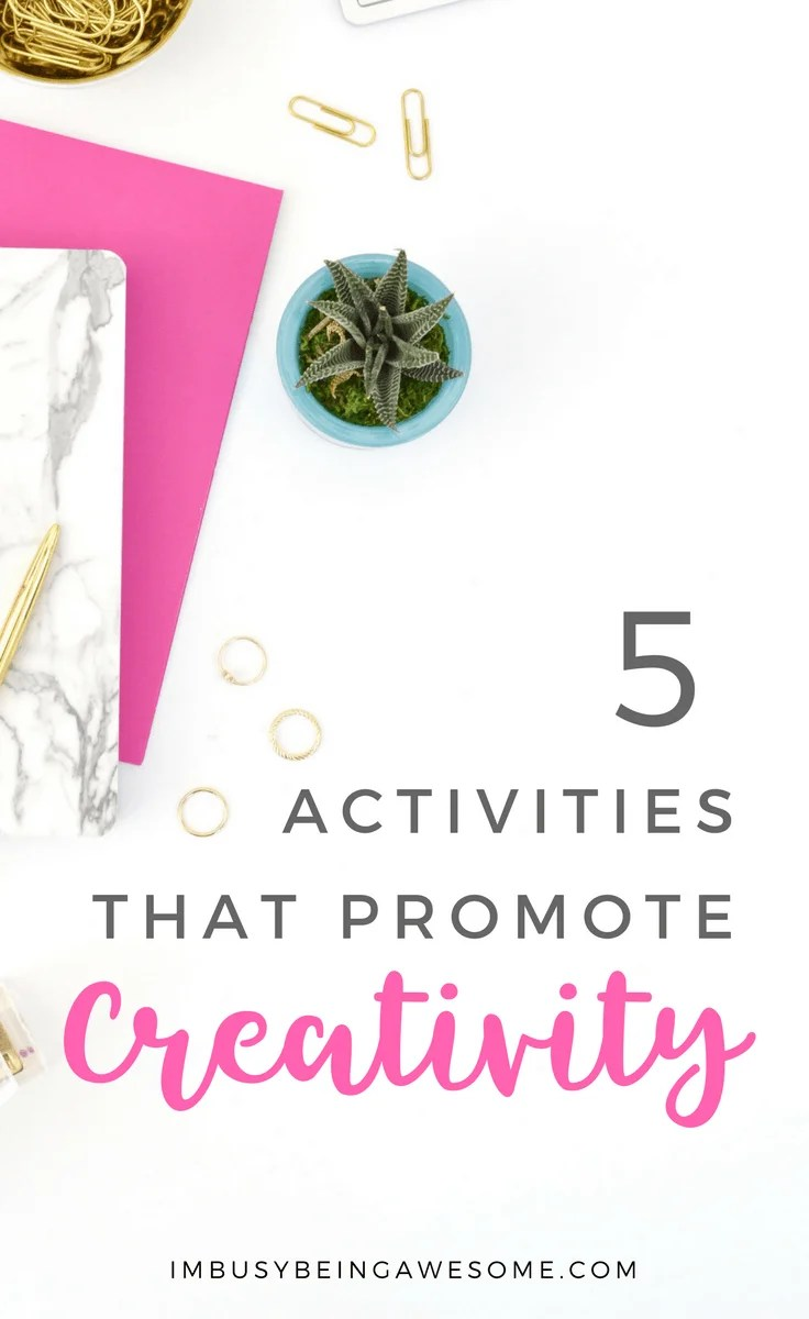 5 Activities That Promote Creativity Creative living, painting, writing, blogging, DIY, create, healthy living, happiness, fun, artist, art, creative, entrepreneur, self care #creativeliving #painting #writer #blogger #blogging #DIY Create #heathyliving #happiness #fun #artist #Entrepreneur #selfcare