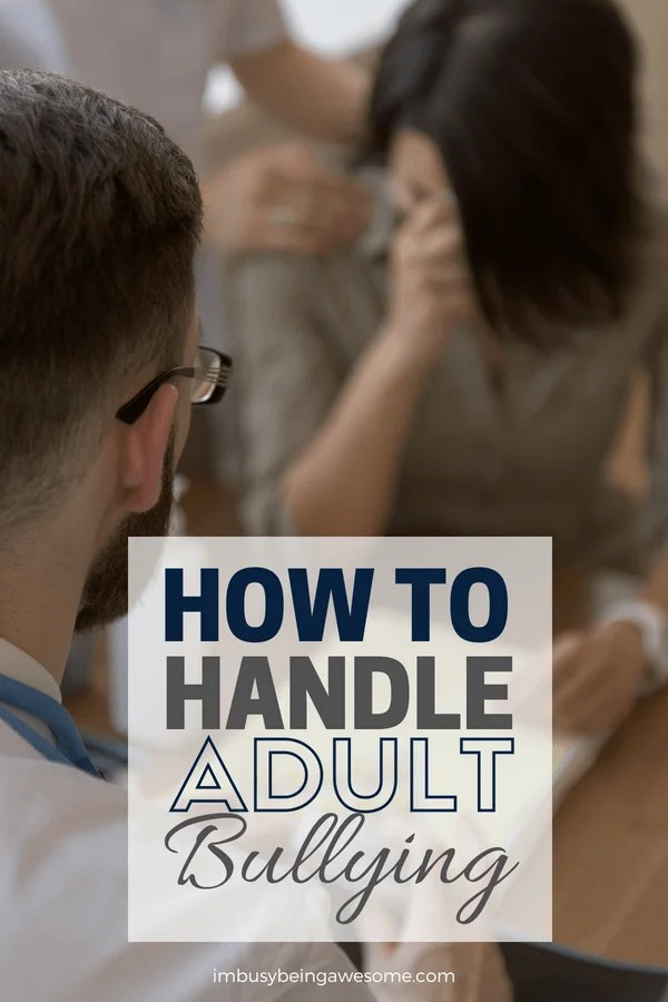 How to Handle Adult Bullying Learn what is adult bullying and strategies to prevent bullying in the workplace. Discover how to deal with bullies. And learn ways to avoid both cyber bullying and in person bullies. #bullies #bully #bullying