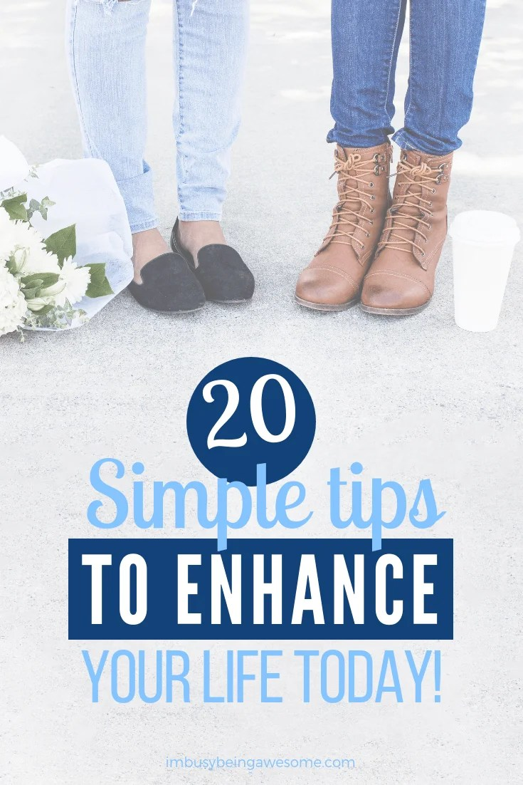 Tips to enhance your life. Are you wondering how to improve your life? Do you ever ask, how can I improve myself? Are you looking for ways to better yourself, simplify your life, reinvent your life, or simply better your life? Check out these 20 simple strategies for self improvement today!
