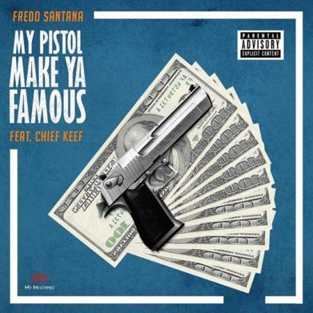 Fredo Santana My Pistol Make Ya Famous Ft Chief Keef MP3 Download