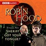 Robin Hood Sheriff Got Your Tongue
