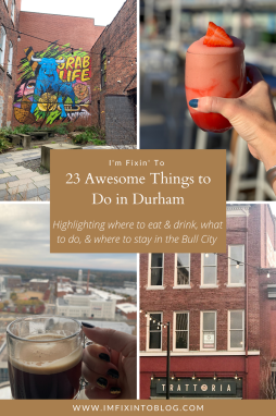 23 Awesome Things To Do in Durham - I'm Fixin' To - @imfixintoblog