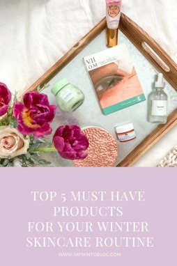 Top 5 Must Have Products for Your Winter Skincare Routine - I'm Fixin' To - @mbg0112 |Top 5 Winter skincare beauty products for your daily routine featured by top US life and style blog, I'm Fixin' To
