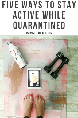 My Favorite Ways to Stay Active While Quarantined - I'm Fixin' To - @mbg0112