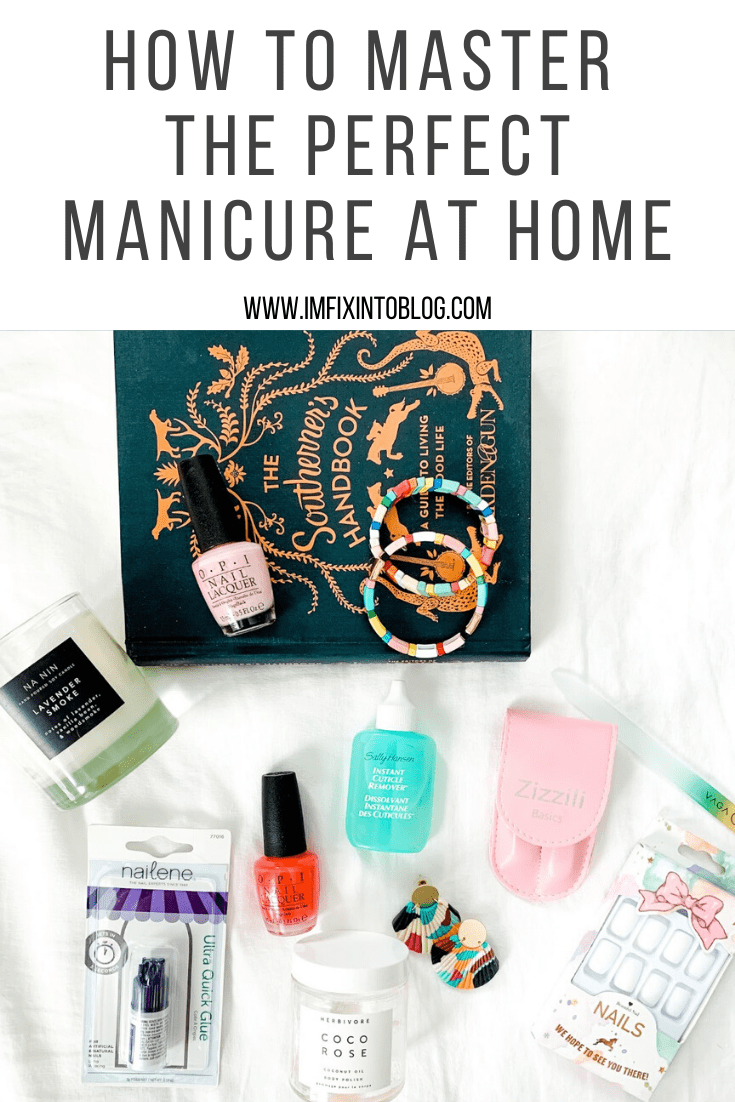 How to Master the Perfect Manicure at Home - I'm Fixin' To - @mbg0112 |  Home Manicure Essentials by popular NC beauty blog, I'm Fixin' To: Pinterest image of OPI nail polish, fake nails, naileen ultra quick glue earrings, Sally Hassen Instant Cuticle Remover, Herbivore Coco Rose coconut oil body polish, multi color stretch bracelets, Retinol anti-aging hand treatment, and Burt's Bees foot cream.