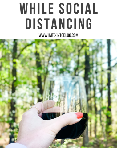 6 Wines to Try While Social Distancing - I'm Fixin' To - @mbg0112