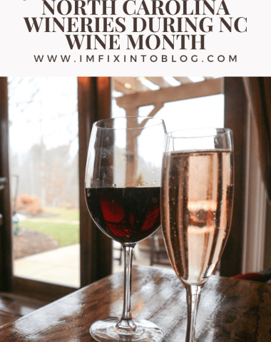 Celebrate North Carolina Wines during NC Wine Month - I'm Fixin' To - @mbg0112
