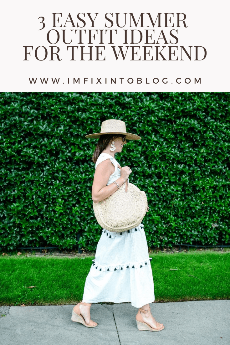 3 Easy Summer Outfit Ideas for the Weekend - I'm Fixin' To - @mbg0112