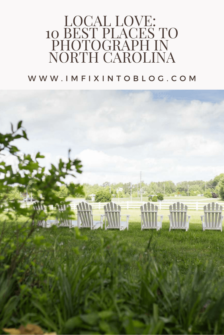 Local Love: 10 Best Places to Photograph in North Carolina - I'm Fixin' To - @mbg0112 | Best Places to Photography in North Carolina by popular N.C. lifestyle blog, I'm Fixin' To: Pinterest image of white chairs on the lawn.