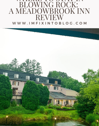 Where to Stay in Blowing Rock: a Meadowbrook Inn Review - I'm Fixin' To - @mbg0112
