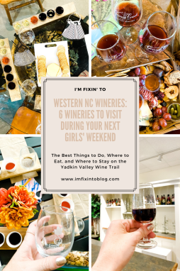 Western NC Wineries: 6 Wineries to Visit During your Next Girls' Weekend - I'm Fixin' To - @mbg0112