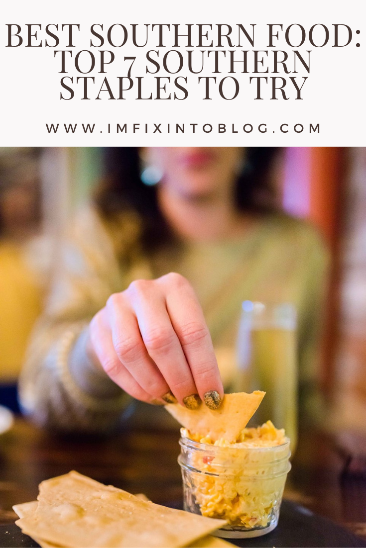 Best Southern Food: Top 7 Southern Staples to Try - I'm Fixin' To - @mbg0112 |Best Southern Food by popular N.C. lifestyle blog, I'm Fixin' To: Pinterest image of a woman dipping a chip into some pimento cheese.