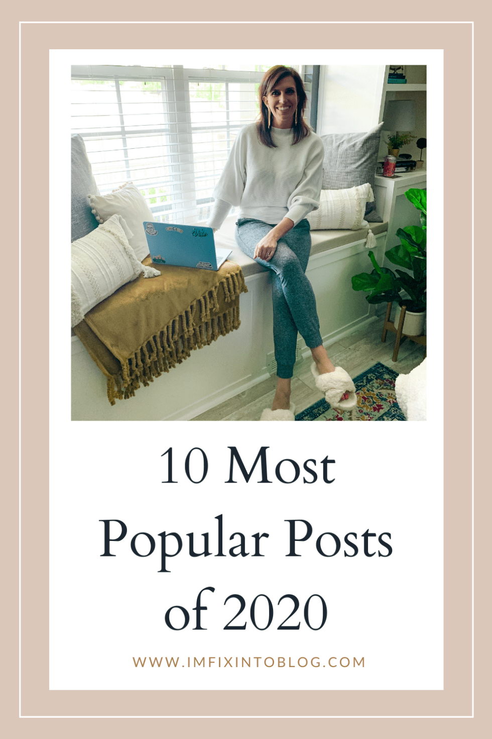 Most Popular Posts of 2020 - I'm Fixin' To - @imfixintoblog |Most Popular Posts by popular NC lifestyle blog, I'm Fixin' To: Pinterest image of a woman sitting next to her laptop on her window seat.