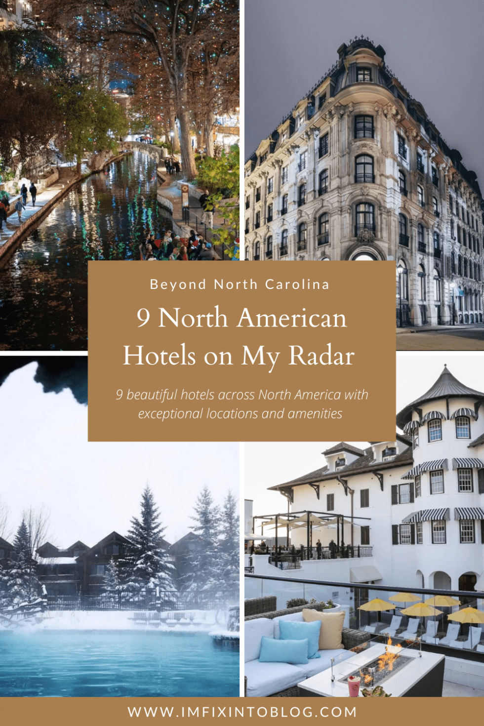 9 Hotels on My Radar - I'm Fixin' To - @imfixintoblog | Hotels to Visit by popular NC travel blog, I'm Fixin' To: collage image of North American hotels.