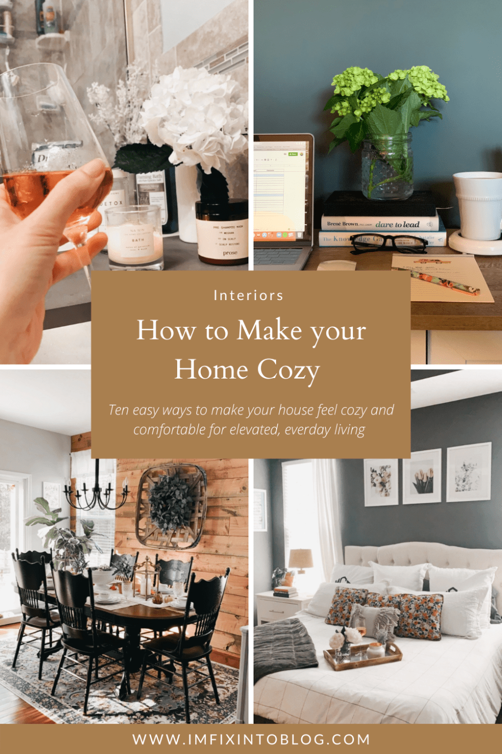 How to Make your Home Cozy: 10 Easy Ways - I'm Fixin' To - @imfixintoblog |How to Make Your Home Cozy by popular NC life and style blog, I'm Fixin' To: Pinterest image of different spaces in a home.