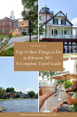 Top 10 Best Things to Do in Edenton, NC: A Complete Travel Guide - I'm Fixin' To - @imfixintoblog
