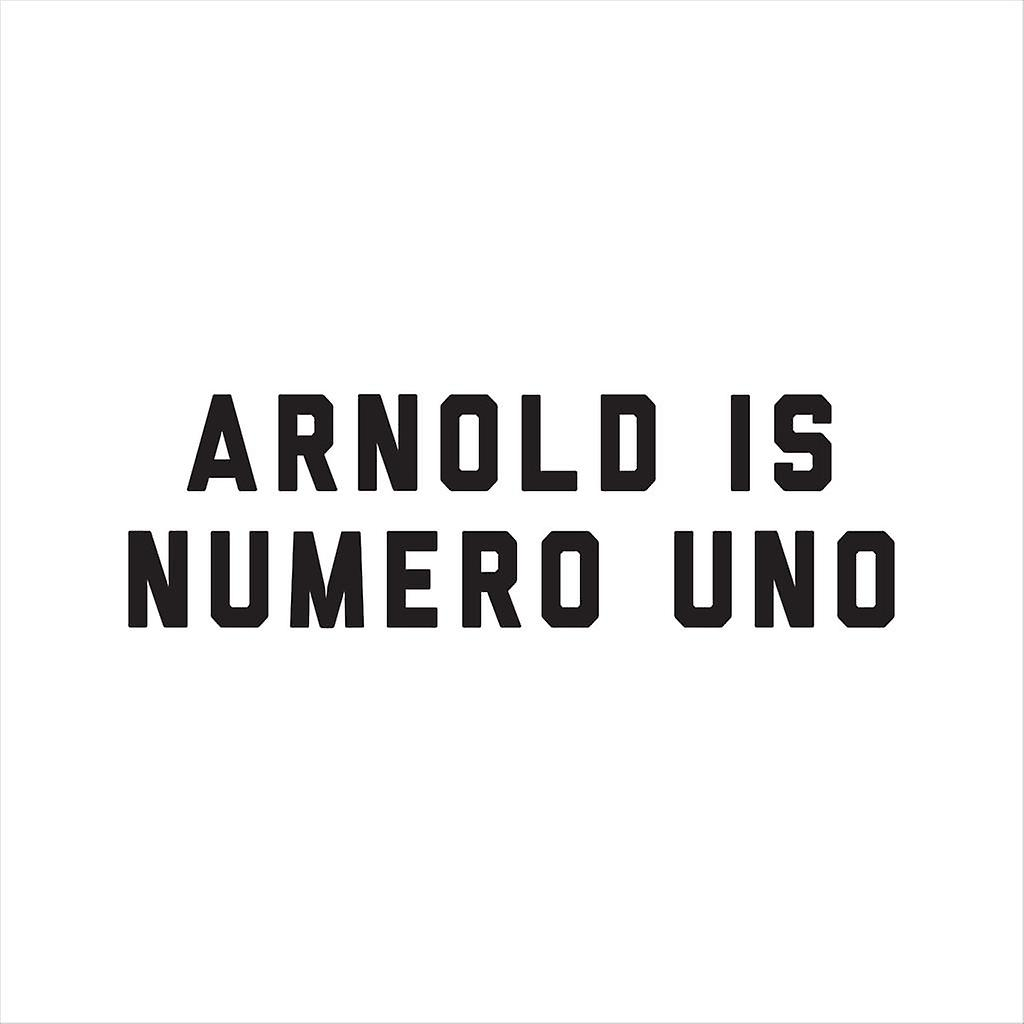 Arnold Schwarzenegger Arnold Is Numero Uno Women's