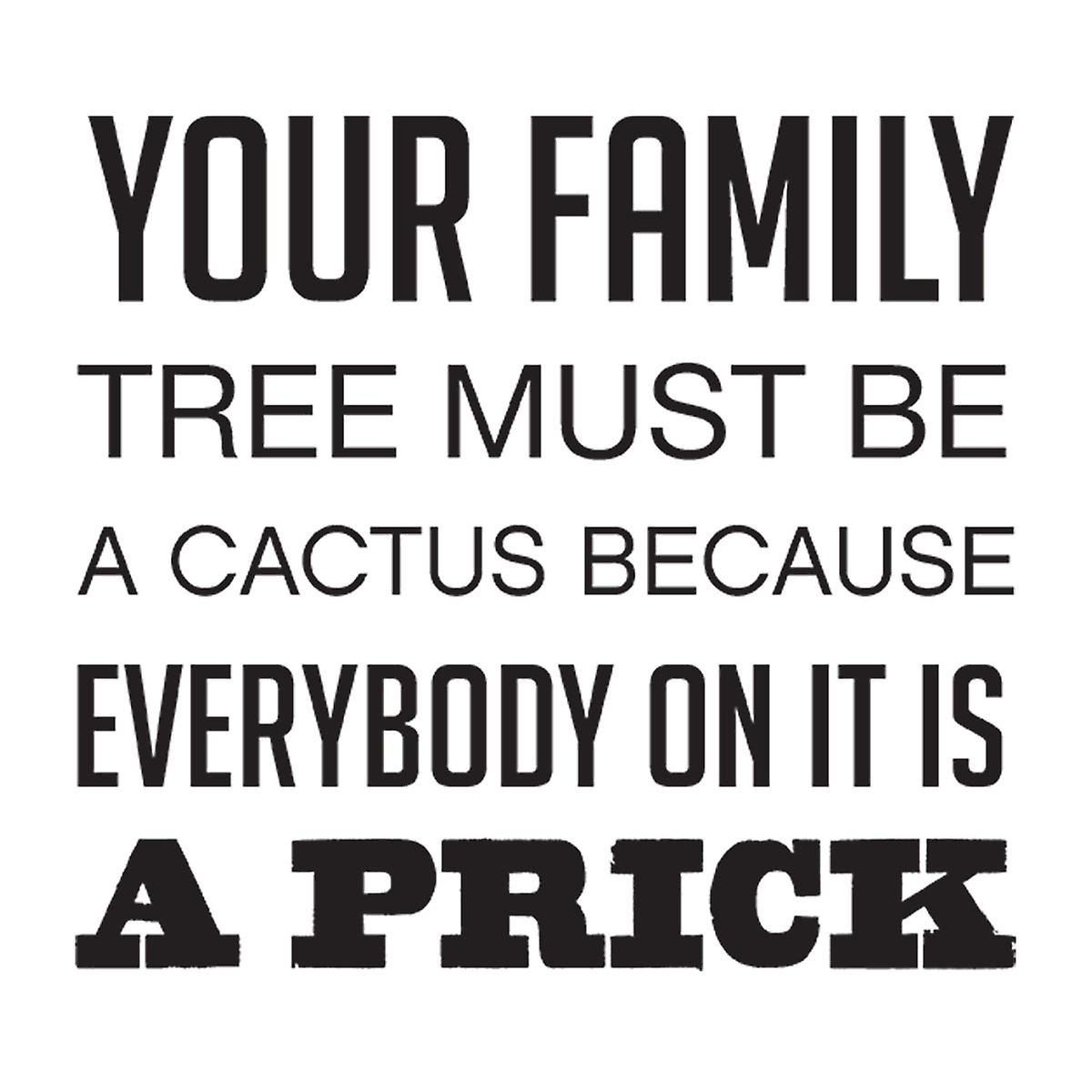 Your Family Tree Must Be A Cactus Funny Quote Women's