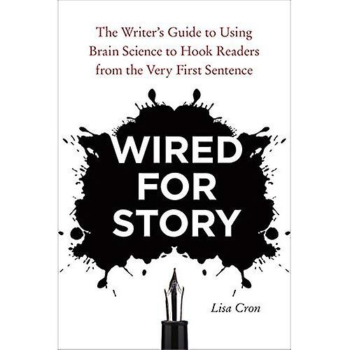 Wired for Story: The Writer's Guide to Using Brain Science