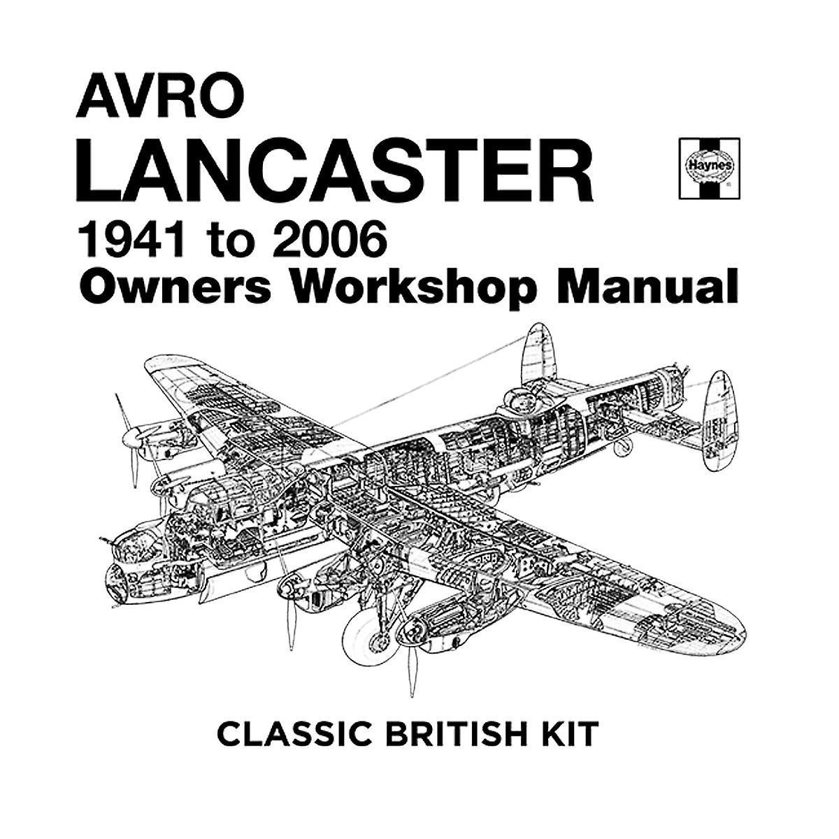 Haynes Owners Workshop Manual Arvo Lancaster 1941 to 2006