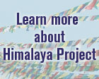 Learn more about Himalaya Project