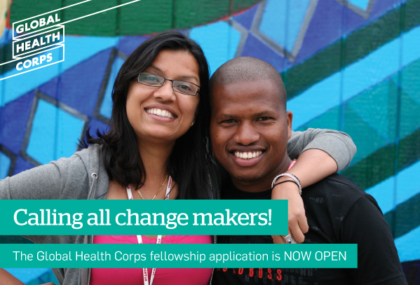 Calling all change makers! The Global Health Corps fellowship applications is NOW OPEN