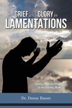Grief and Glory in Lamentations Book
