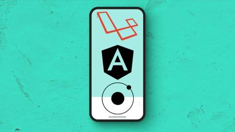 , Aprende a crear una App con Ionic Angular Laravel, Laravel & VueJs