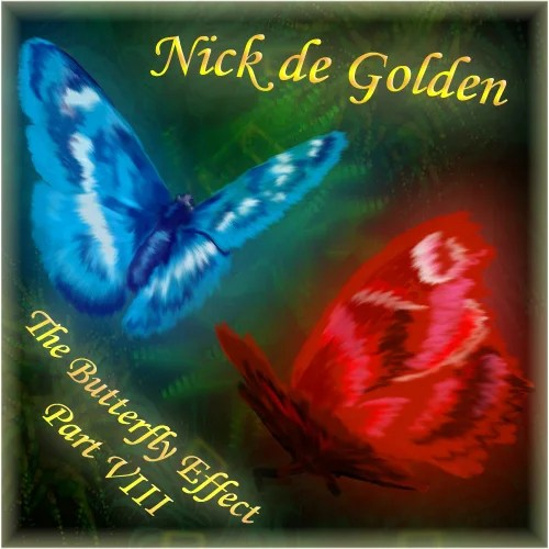 Nick de Golden – The Butterfly Effect, Part VIII (Classic Trance Edition)